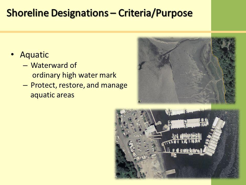 Aquatic – Waterward of ordinary high water mark – Protect, restore, and manage aquatic areas