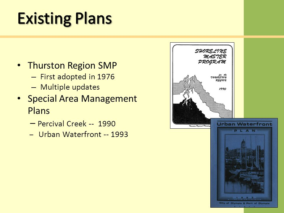Thurston Region SMP – First adopted in 1976 – Multiple updates Special Area Management Plans – Percival Creek -- 1990 – Urban Waterfront -- 1993