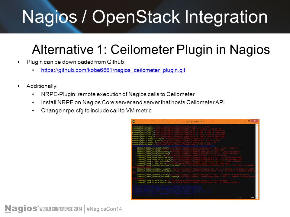 Alternative 1: Ceilometer Plugin in Nagios Plugin can be downloaded from Github: https://github.com/kobe6661/nagios_ceilometer_plugin.git Additionally