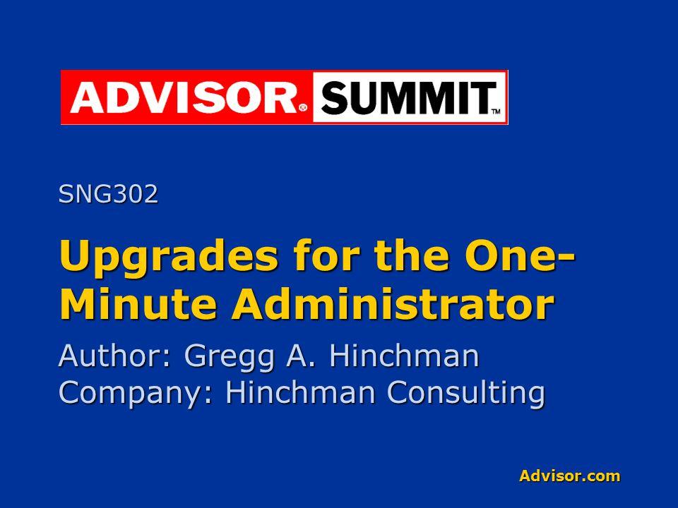 Advisor.com Upgrades for the One- Minute Administrator Author: Gregg A.