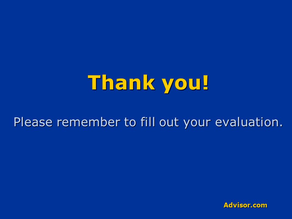 Advisor.com Thank you! Please remember to fill out your evaluation.