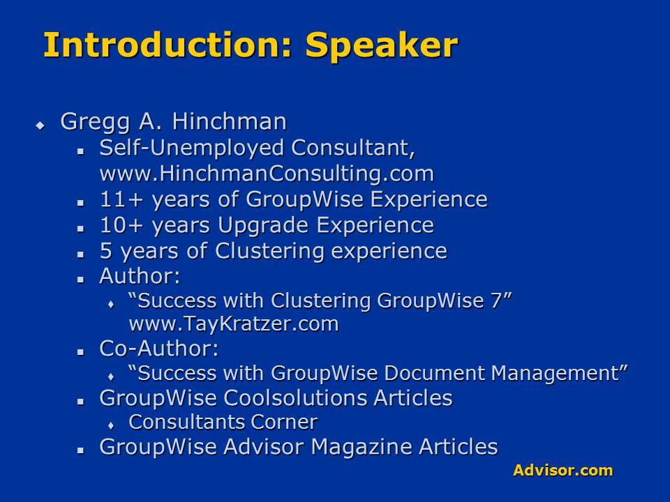 Advisor.com Introduction: Speaker  Gregg A.