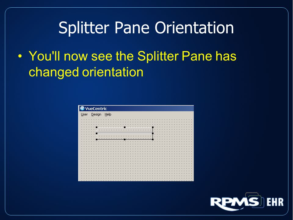 Splitter Pane Orientation You ll now see the Splitter Pane has changed orientation