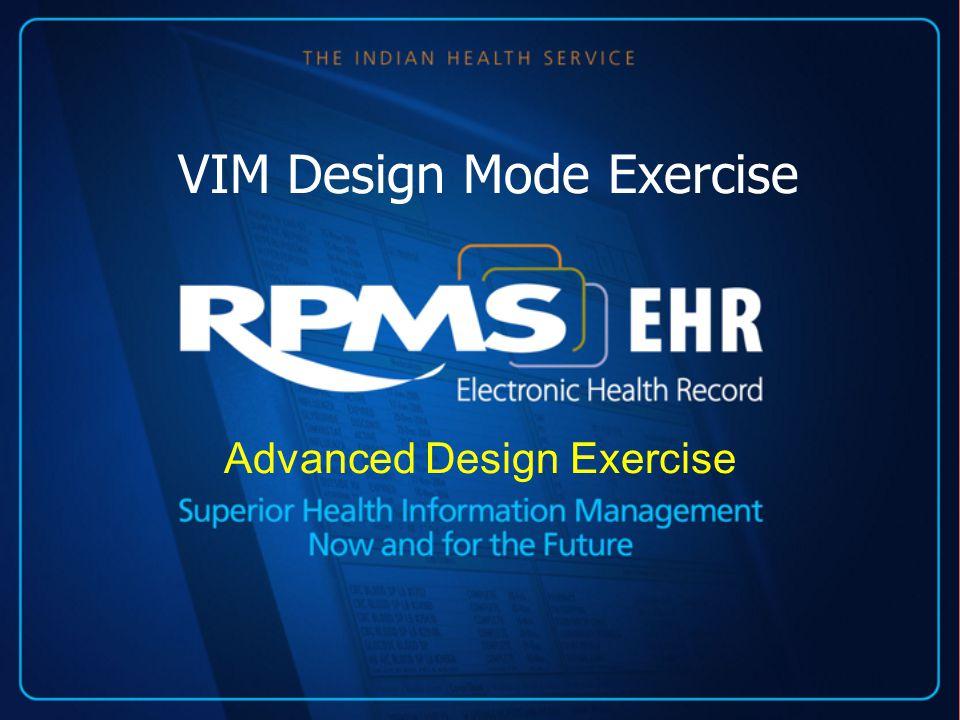 VIM Design Mode Exercise Advanced Design Exercise