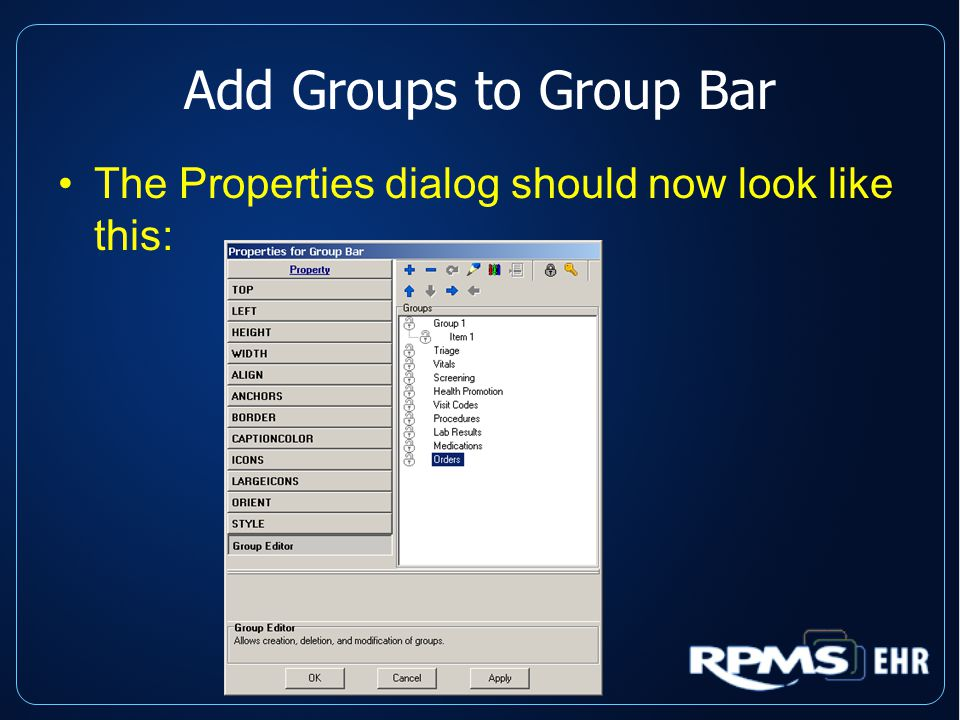Add Groups to Group Bar The Properties dialog should now look like this: