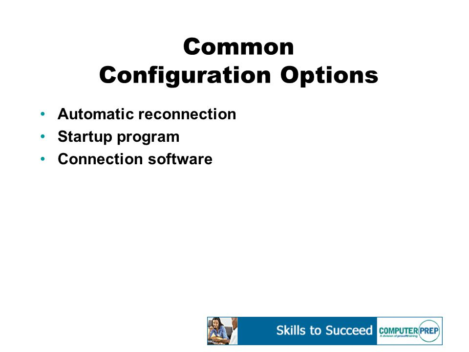 Common Configuration Options Automatic reconnection Startup program Connection software