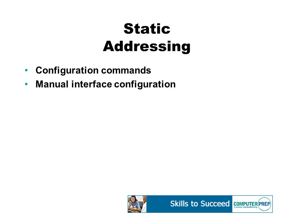 Static Addressing Configuration commands Manual interface configuration