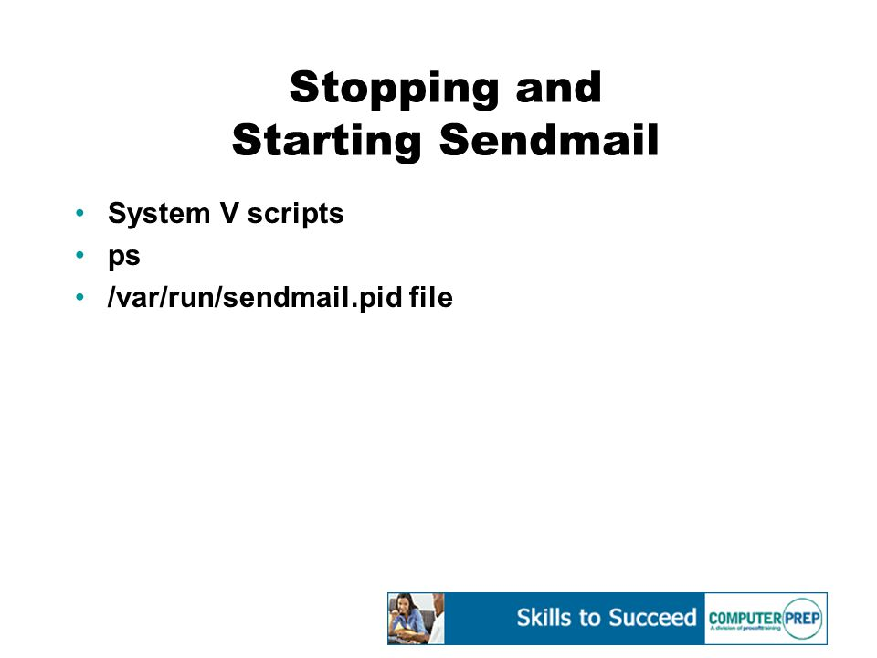 Stopping and Starting Sendmail System V scripts ps /var/run/sendmail.pid file