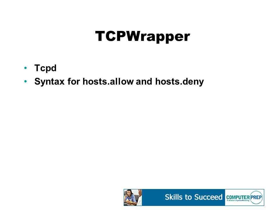 TCPWrapper Tcpd Syntax for hosts.allow and hosts.deny