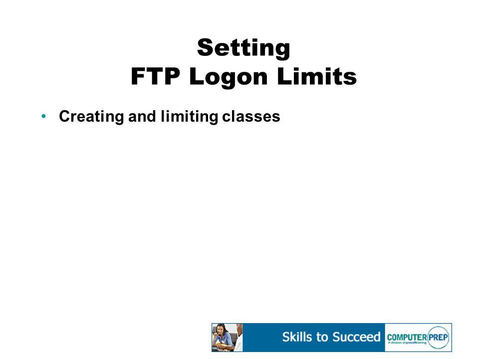 Setting FTP Logon Limits Creating and limiting classes