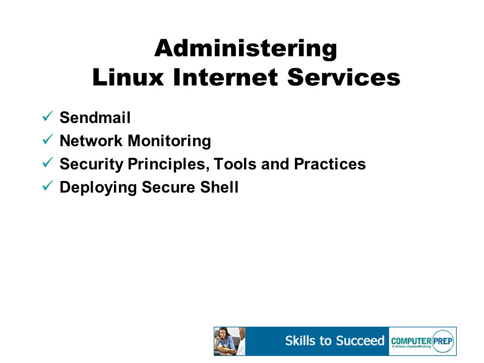 Administering Linux Internet Services Sendmail Network Monitoring Security Principles, Tools and Practices Deploying Secure Shell
