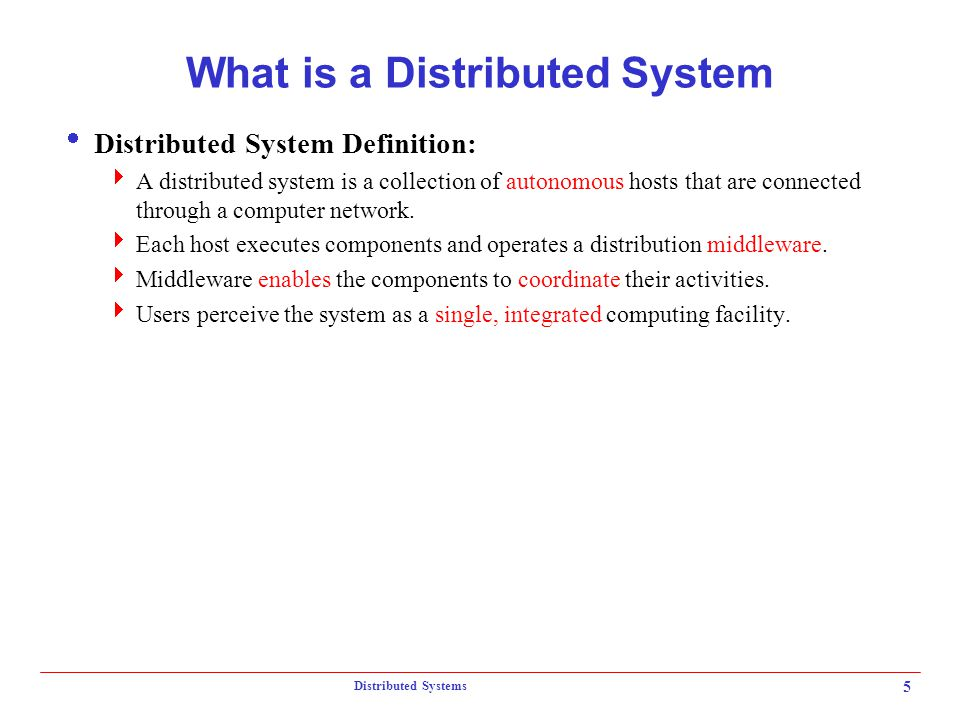 Distributed Systems 16 Summary  Distributed systems  Centralized systems vs distributed systems  The need for distributed systems --- application's non-functional requirements  Transparencies  Dependencies among different dimensions of transparencies