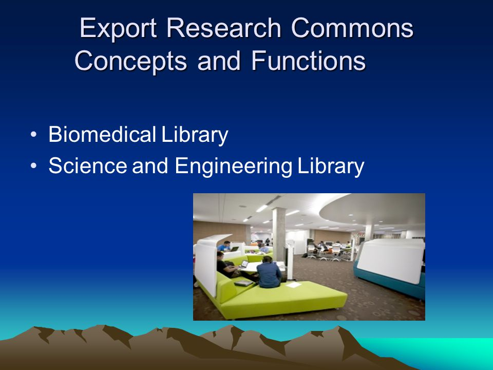 Export Research Commons Concepts and Functions Biomedical Library Science and Engineering Library