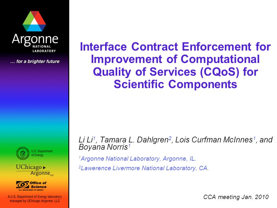Interface Contract Enforcement for Improvement of Computational Quality of Services (CQoS) for Scientific Components Li Li 1, Tamara L.
