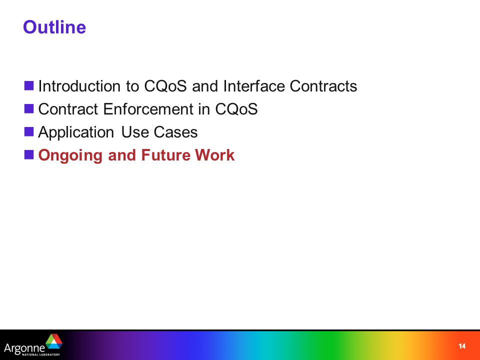 14 Outline Introduction to CQoS and Interface Contracts Contract Enforcement in CQoS Application Use Cases Ongoing and Future Work