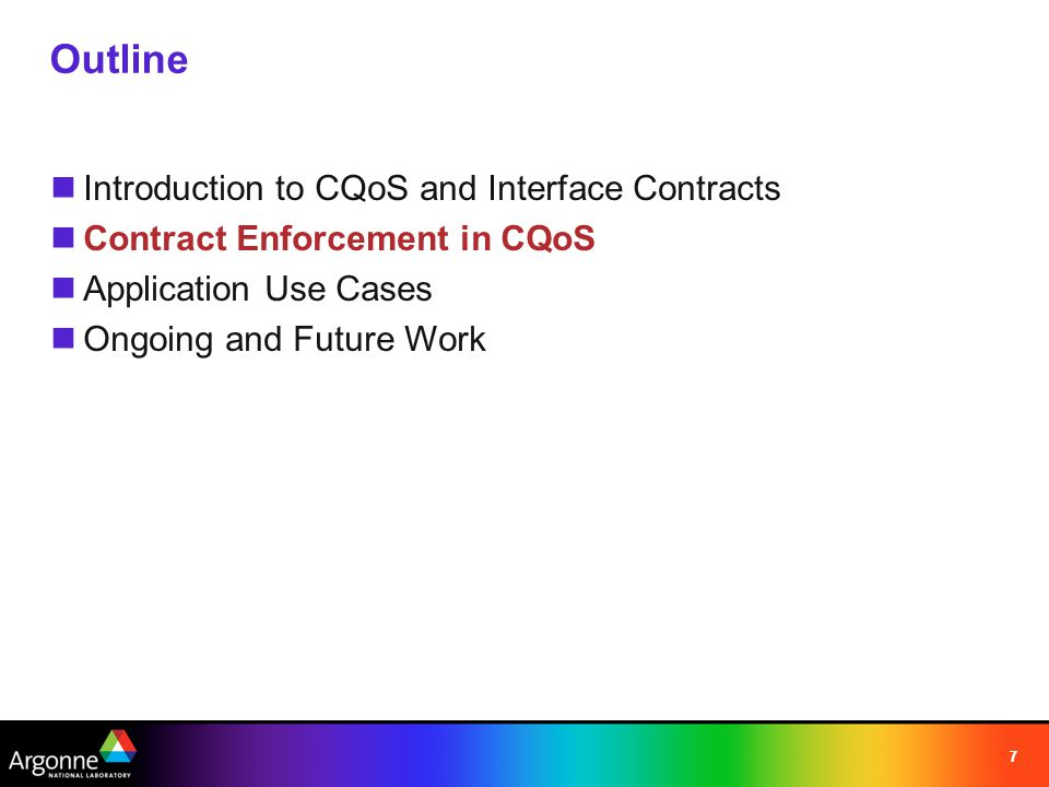 77 Outline Introduction to CQoS and Interface Contracts Contract Enforcement in CQoS Application Use Cases Ongoing and Future Work