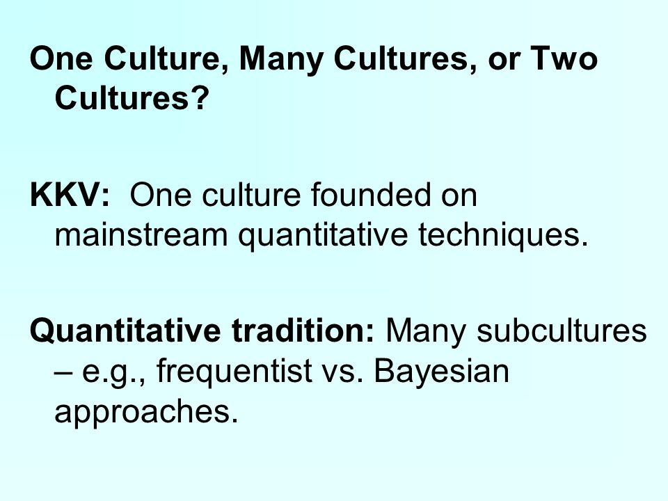 One Culture, Many Cultures, or Two Cultures.