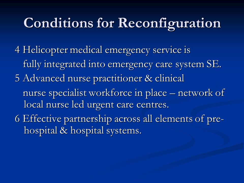 Conditions for Reconfiguration 4 Helicopter medical emergency service is fully integrated into emergency care system SE.