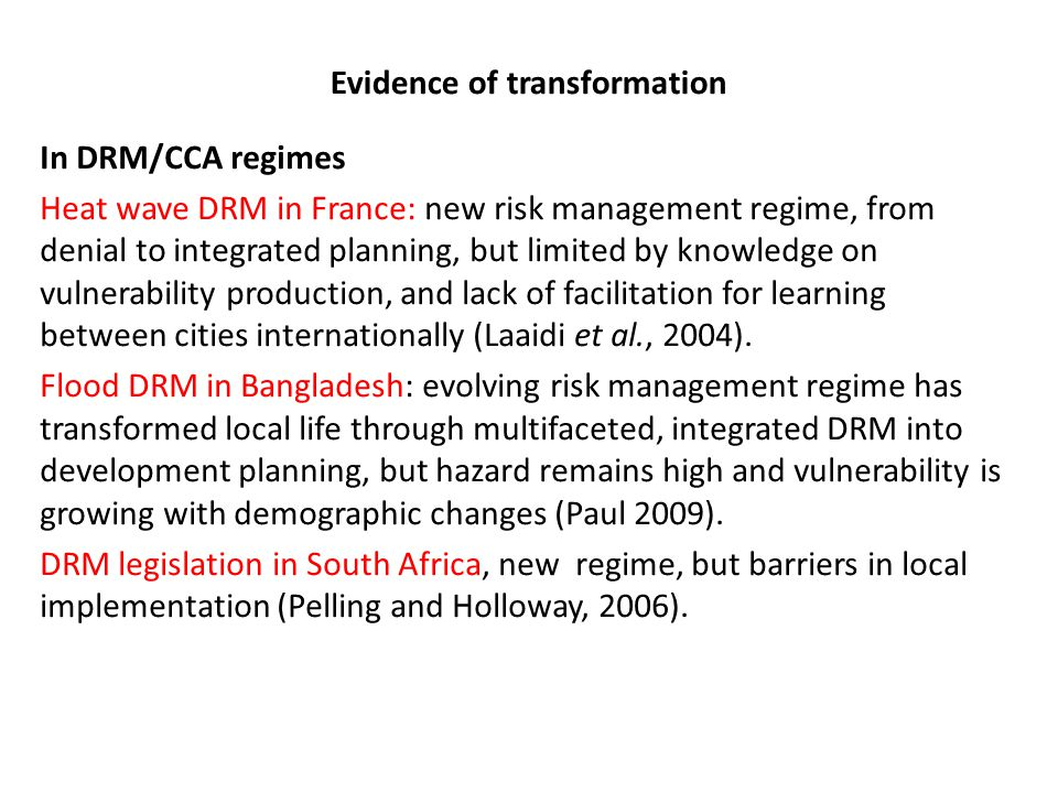 Evidence of transformation what, why, when, how, who? In DRM/CCA regimes Heat wave DRM in France: new risk management regime, from denial to integrate
