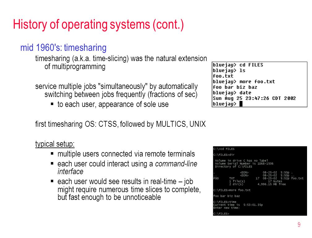 9 History of operating systems (cont.) mid 1960 s: timesharing timesharing (a.k.a.