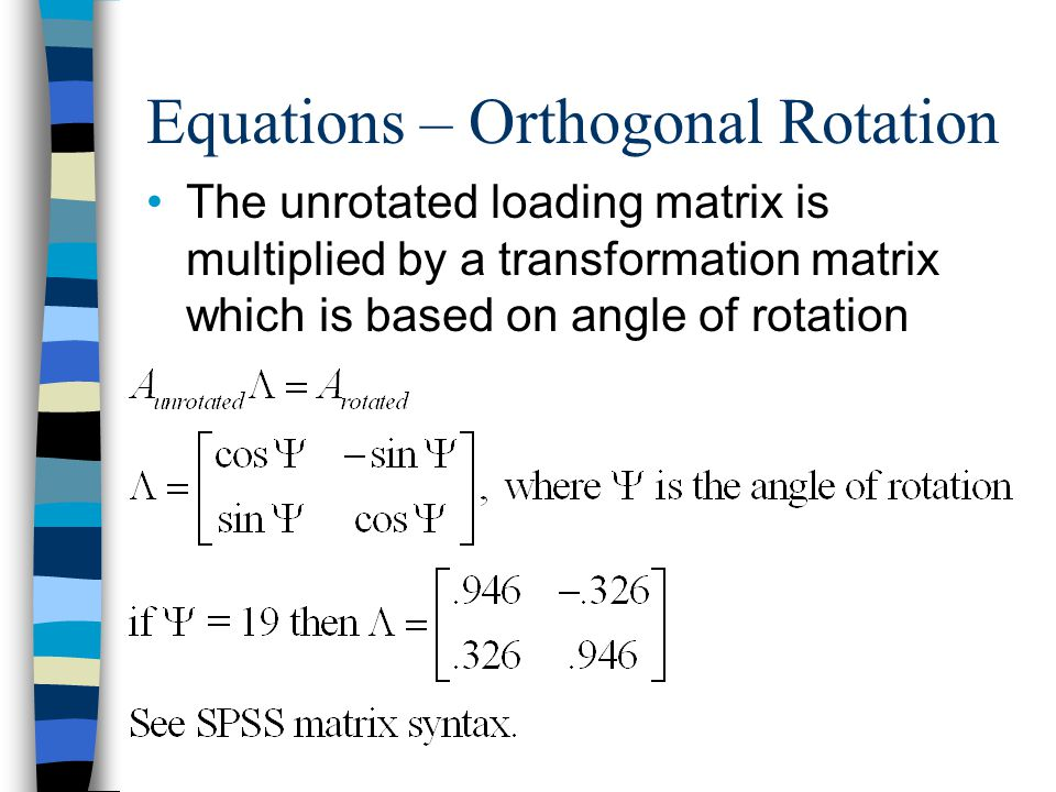 Equations – Other Stuff Communalities are found from the factor solution by the sum of the squared loadings 97% of cost is accounted for by Factors 1 and 2