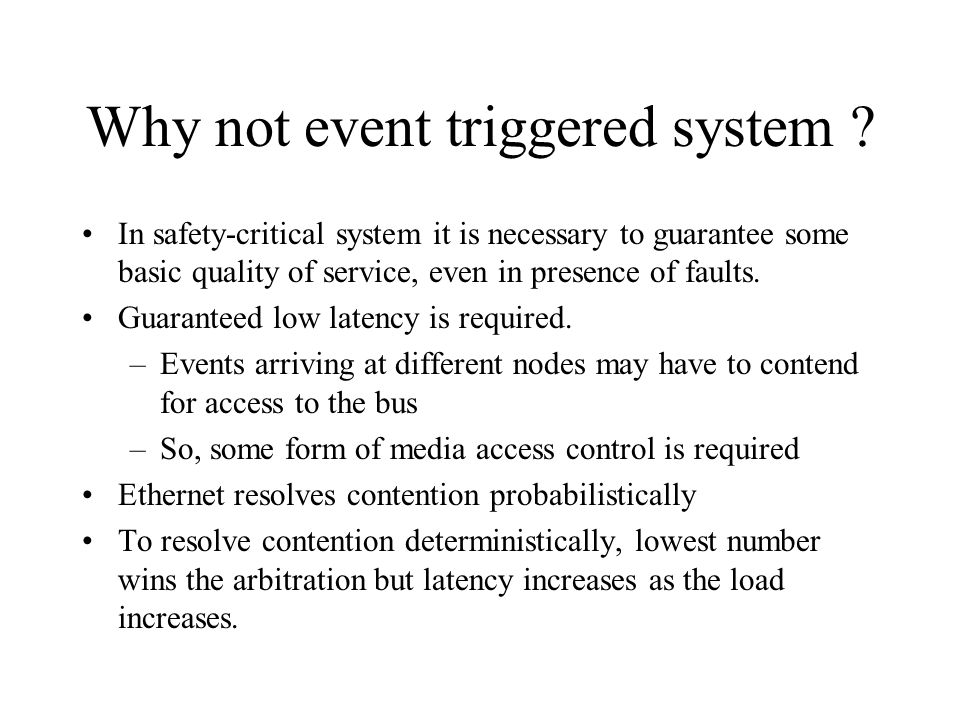 Why not event triggered system .