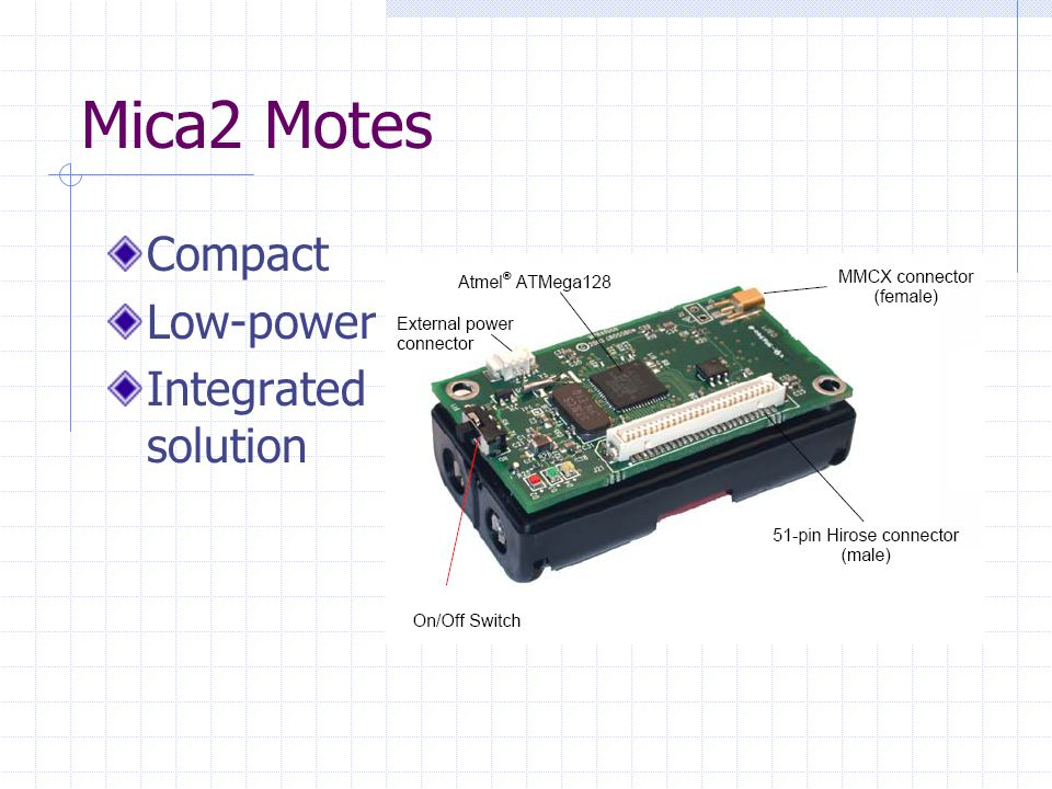 Mica2 Motes Compact Low-power Integrated solution