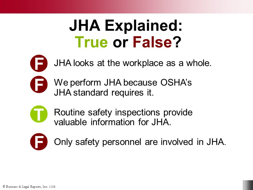 © Business & Legal Reports, Inc. 1106 JHA Explained: True or False.