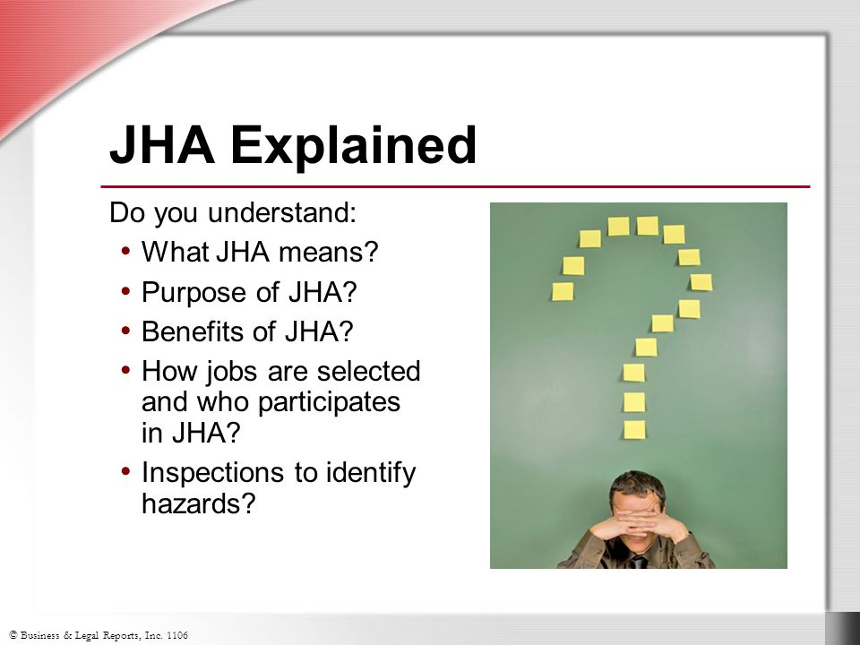 © Business & Legal Reports, Inc. 1106 JHA Explained Do you understand: What JHA means.