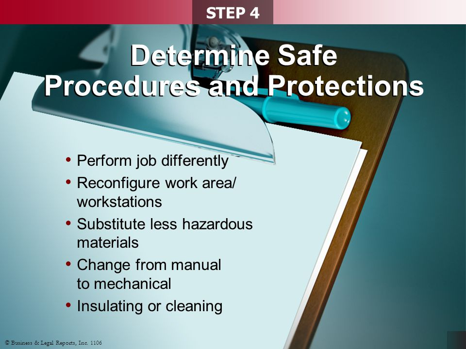 Determine Safe Procedures and Protections STEP 4 © Business & Legal Reports, Inc.
