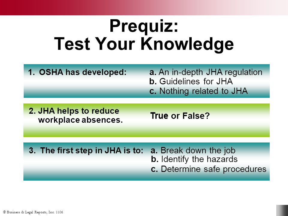 © Business & Legal Reports, Inc.1106 JHA Explained: True or False.