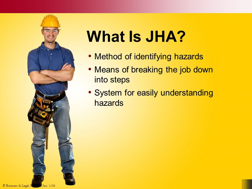 © Business & Legal Reports, Inc.1106 Why Perform JHA.