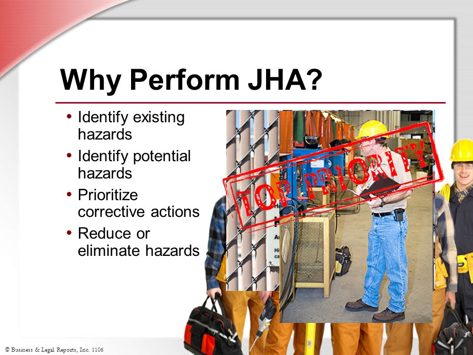 © Business & Legal Reports, Inc. 1106 Why Perform JHA.