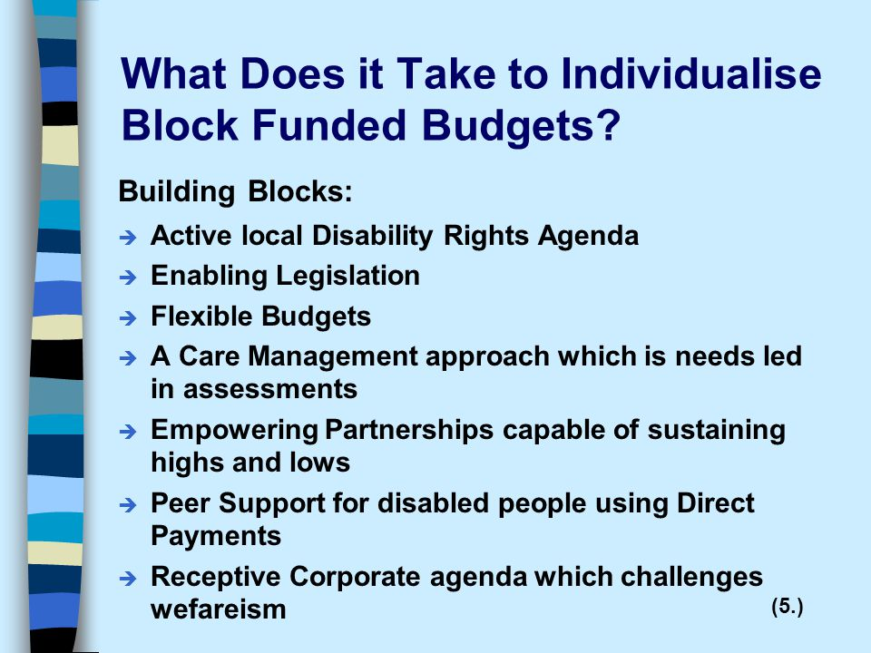 What Does it Take to Individualise Block Funded Budgets.