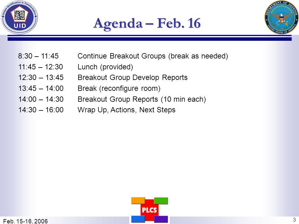 Feb.15-16, 2006 3 Agenda – Feb.