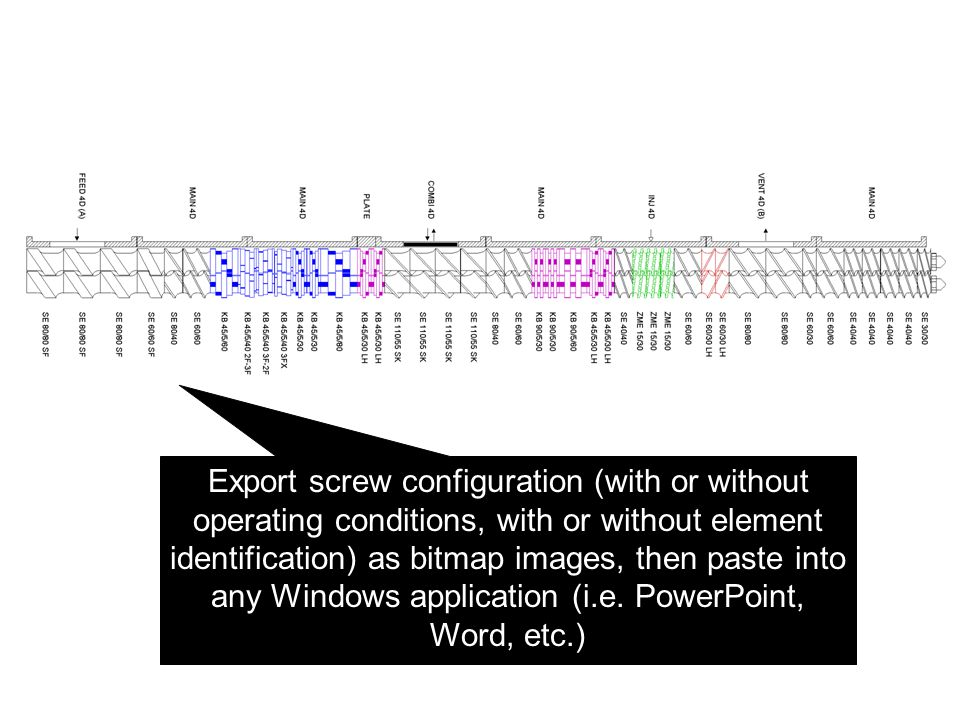Export screw configuration (with or without operating conditions, with or without element identification) as bitmap images, then paste into any Window