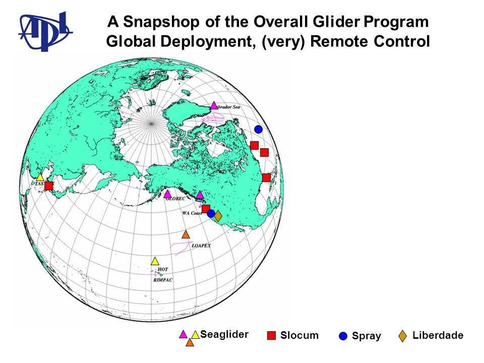 A Snapshop of the Overall Glider Program Global Deployment, (very) Remote Control Seaglider Slocum Spray Liberdade
