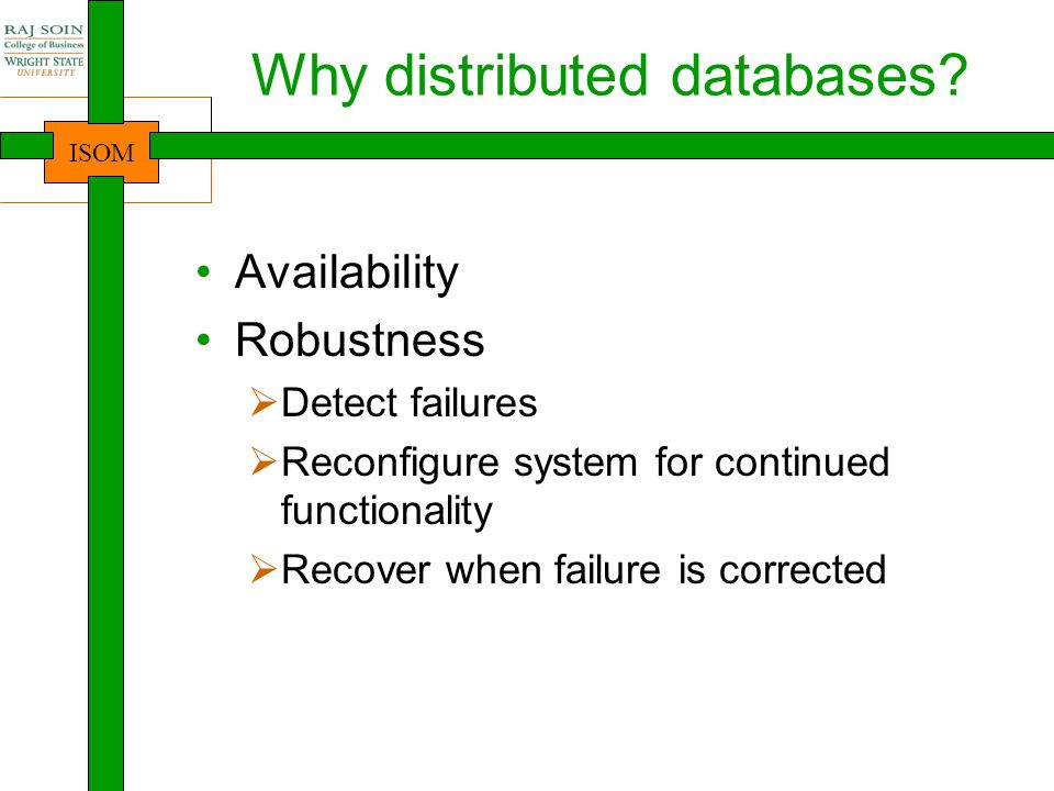 ISOM Why distributed databases.
