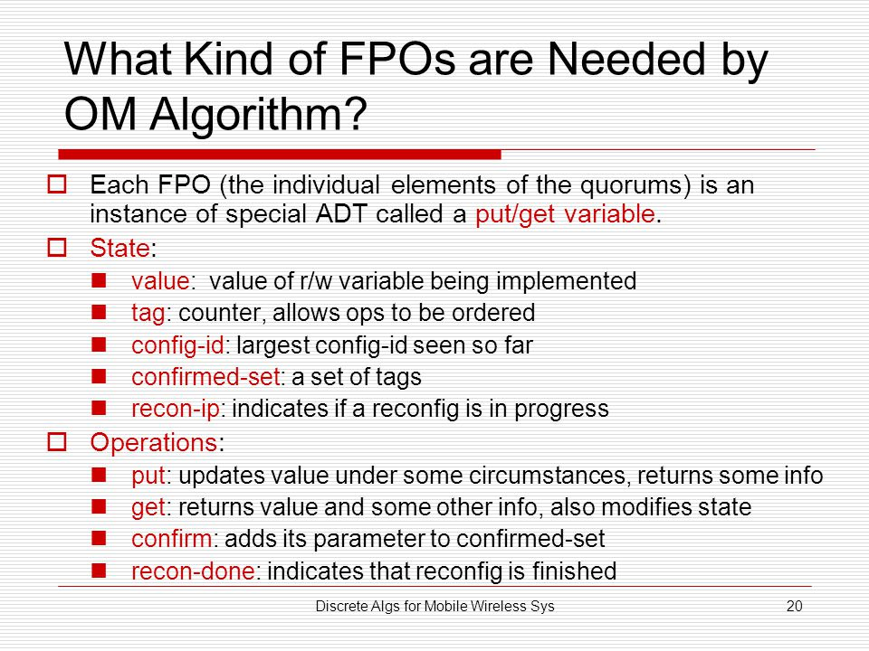 Discrete Algs for Mobile Wireless Sys20 What Kind of FPOs are Needed by OM Algorithm.
