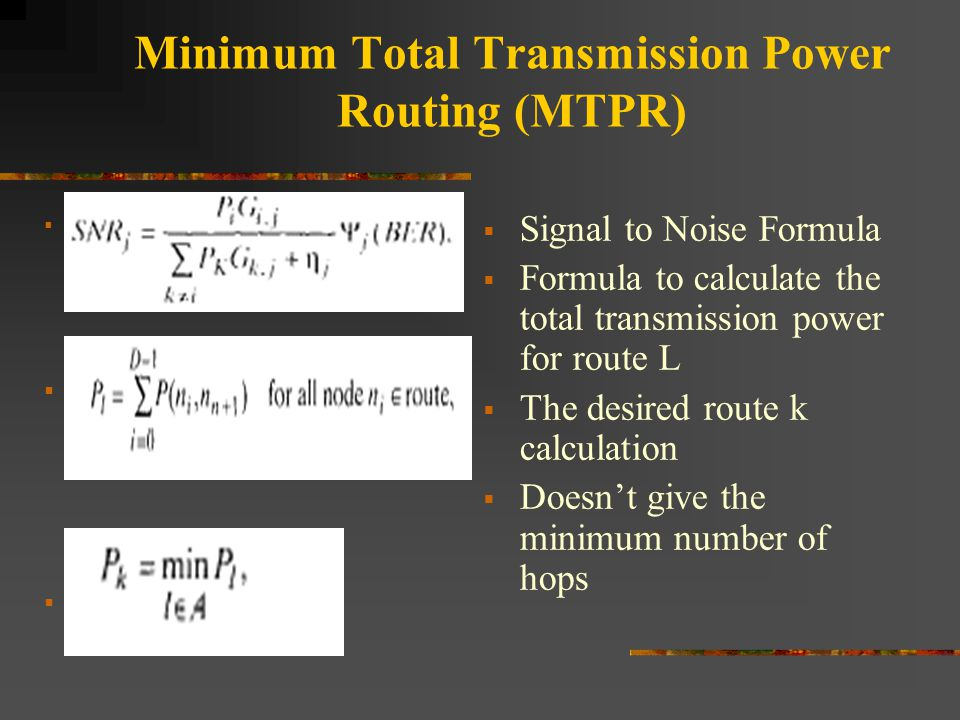 Minimum Total Transmission Power Routing (MTPR)        Signal to Noise Formula  Formula to calculate the total transmission power for route L