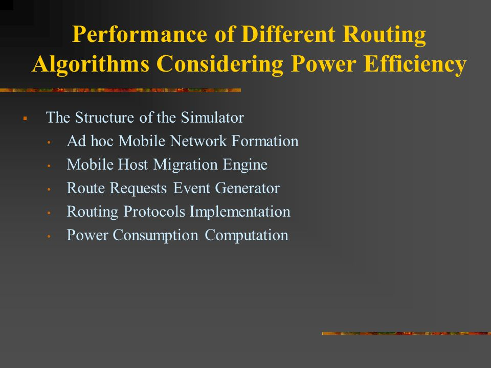 Performance of Different Routing Algorithms Considering Power Efficiency  The Structure of the Simulator Ad hoc Mobile Network Formation Mobile Host