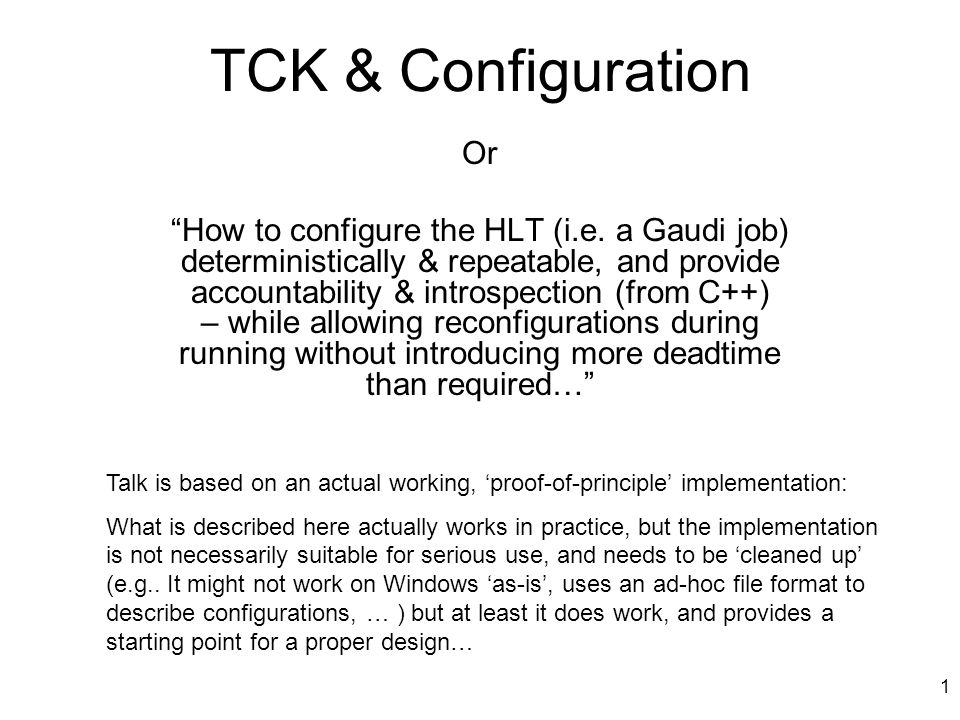 12 Idea… (not yet tried) In order to make managing TCKs even easier would like to turn them into hashtrees i.e.