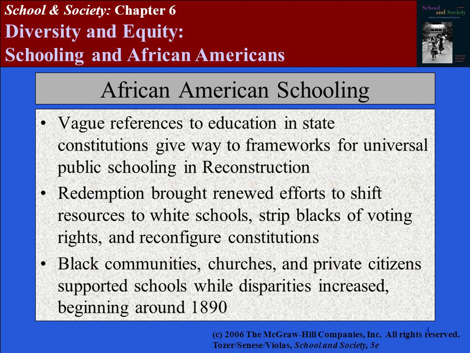 44 School & Society: Chapter 6 Diversity and Equity: Schooling and African Americans African American Schooling Vague references to education in state