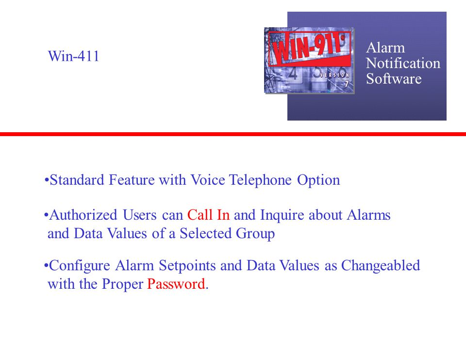 Alarm Notification Software Win-411 Standard Feature with Voice Telephone Option Authorized Users can Call In and Inquire about Alarms and Data Values