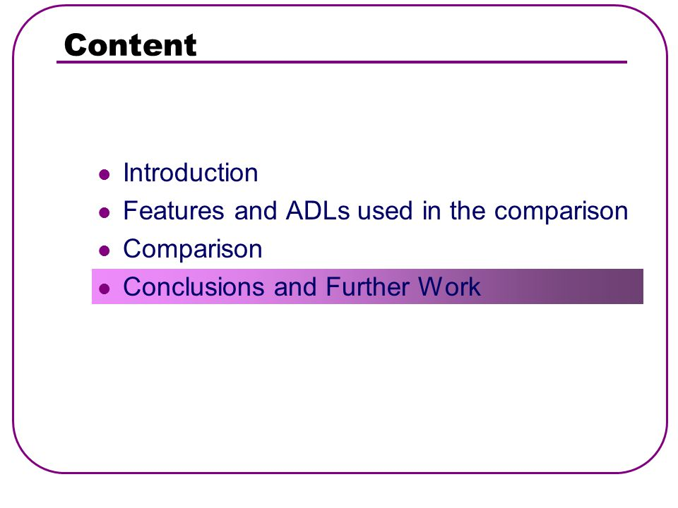 Content Introduction Features and ADLs used in the comparison Comparison Conclusions and Further Work