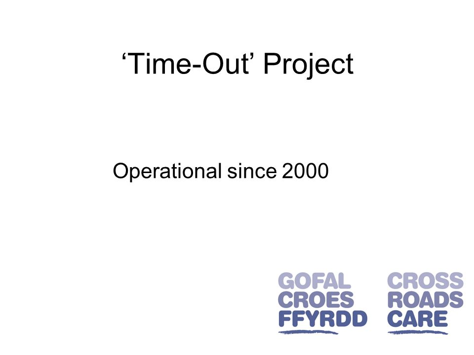 'Time-Out' Project Operational since 2000