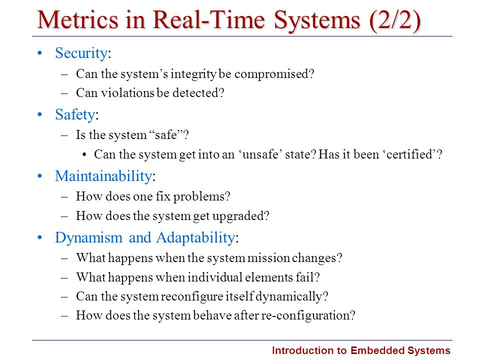 Introduction to Embedded Systems Carnegie Mellon Metrics in Real-Time Systems (2/2) Security: –Can the system's integrity be compromised? –Can violati