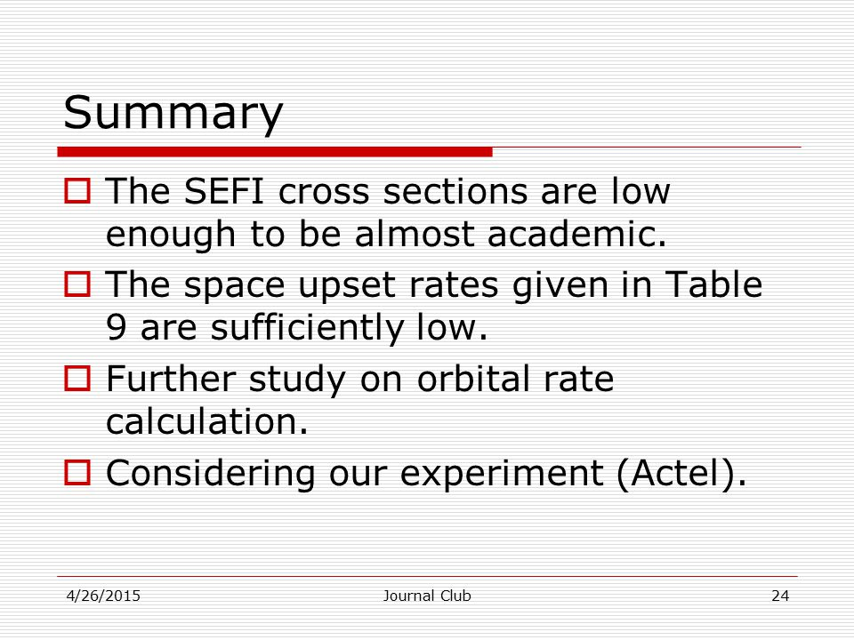 Summary  The SEFI cross sections are low enough to be almost academic.