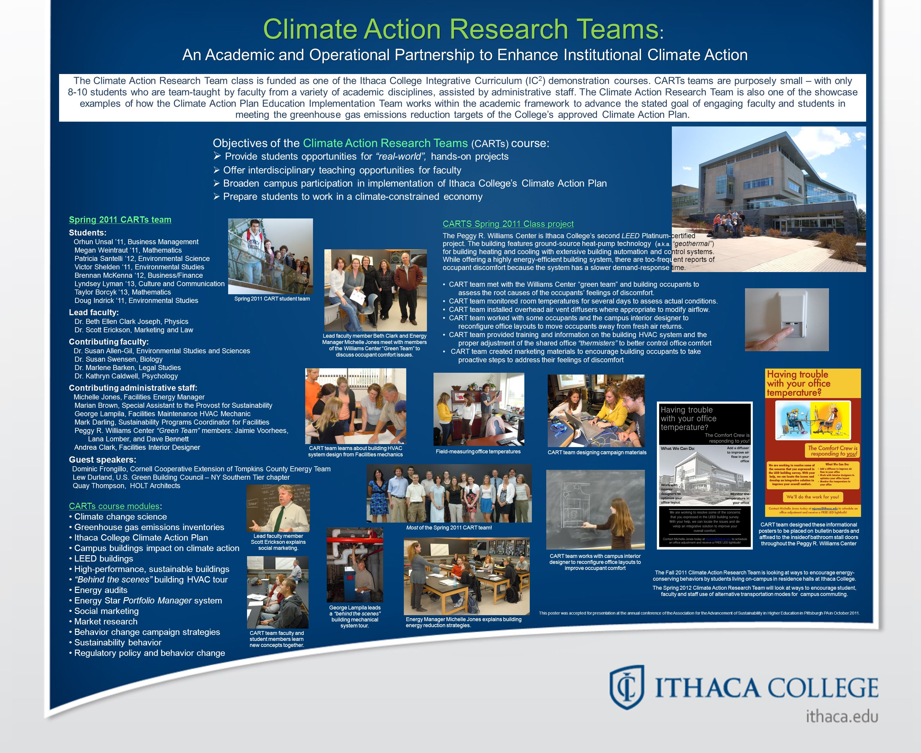 Climate Action Research Teams An Academic and Operational Partnership to Enhance Institutional Climate Action Climate Action Research Teams : An Academic and Operational Partnership to Enhance Institutional Climate Action The Climate Action Research Team class is funded as one of the Ithaca College Integrative Curriculum (IC 2 ) demonstration courses.
