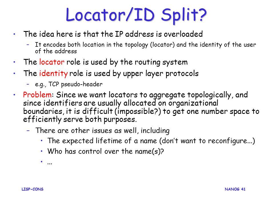 LISP-CONS NANOG 41 Locator/ID Split.
